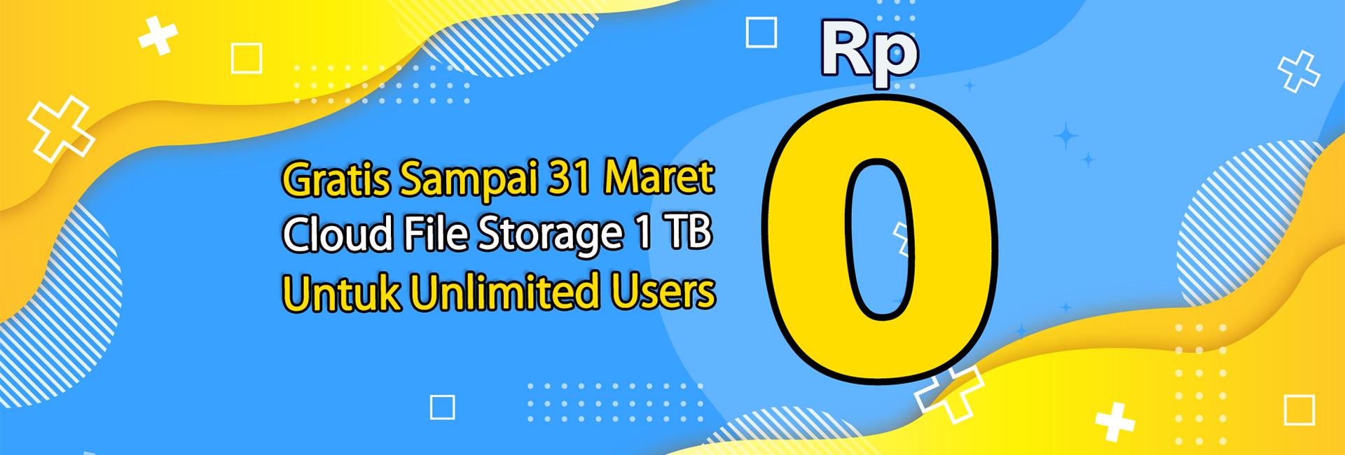 Gratis Sampai 31 Maret Cloud File Storage 1 TB Untuk Unlimited Users